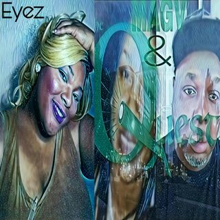 Eyez. MAGV & QuestNation 04-26-2019