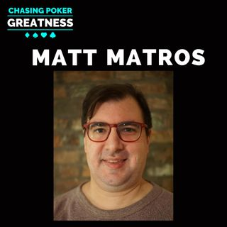 #76 Matt Matros: Author, 3 WSOP Bracelets, & $2.5 Mill+ in Tourney Winnings