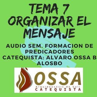 TEMA 7 ORGANIZAR EL MENSAJE DE DIOS