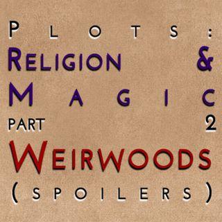 Religion & Magic: Part 2 - Weirwoods (spoilers)
