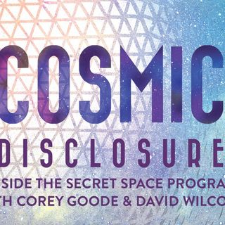 Cosmic Disclosure with David Wilcock : We are One S01 EP5