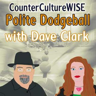 CounterCultureWISE with special co-host Dave Clark!