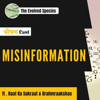 भीषण Cast Episode 7: Misinformation