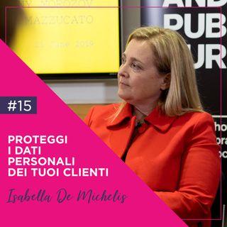 15 - Come Proteggere i Dati Personali dei tuoi Clienti, con Isabella De Michelis