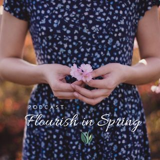 Flourishing into Spring, 90 Days to Grow Improved Health