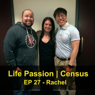 Life Passion & Upcoming Census - Rachel