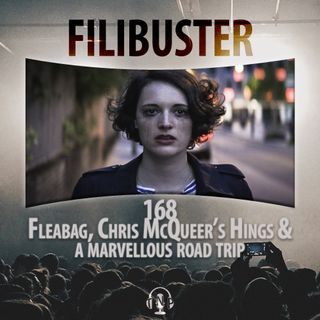 168 - Fleabag, Chris McQueer's Hings & A Marvellous Roadtrip
