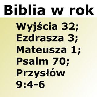 082 - Wyjścia 32, Ezdrasza 3, Mateusza 1, Psalm 70, Przysłów 9:4-6