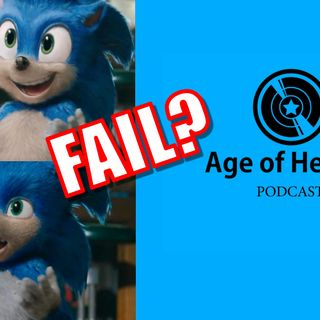 Is Sonic the Hedgehog going to fail? | Age of Heroes #89