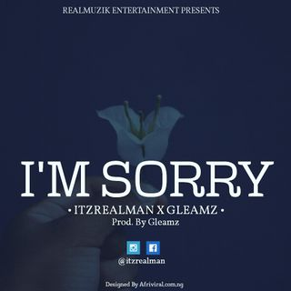 Realman ft Gleamz -I'm sorry