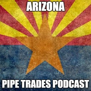 Arizona Pipe Trades Podcast