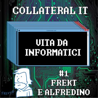 Collateral IT - Frekt e Alfredino