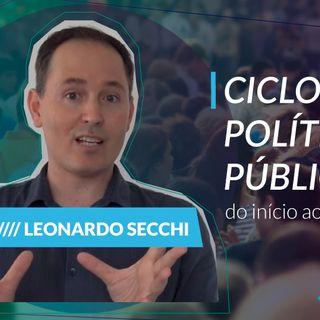 #77 - Políticas públicas com Leonardo Secchi: o ciclo de políticas públicas