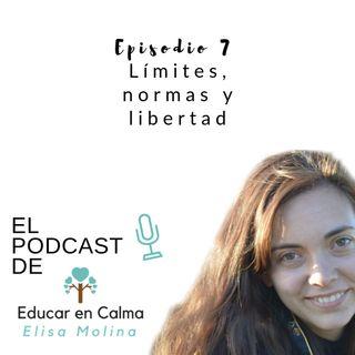 Episodio 7. Límites, normas y libertad