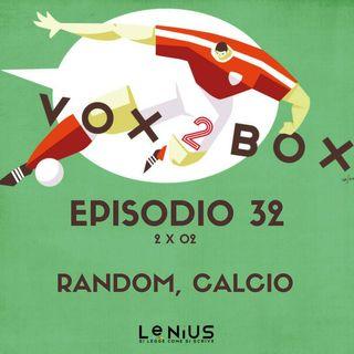 Episodio 32 (2x02) - Random, calcio
