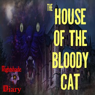 The House of the Bloody Cat | Harbinger of Death | Podcast