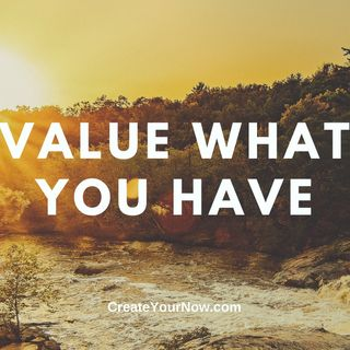 2407 Value What You Have