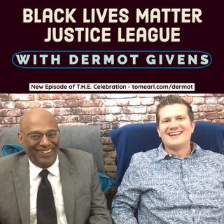 Black Lives Matter Justice League With Dermot Givens