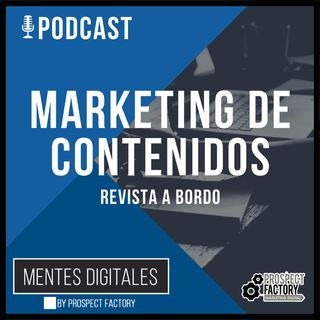 Marketing de Contenidos | Mentes Digitales by Prospect Factory