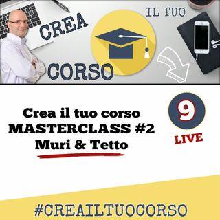 #LIVE09: Masterclass 2 - Muri & Tetto