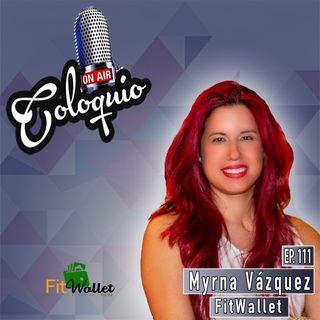 Episodio 111 Myrna Vázquez de FitWallet