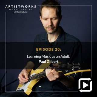 Learning Music as an Adult: Paul Gilbert