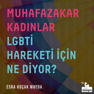 Muhafazakar kadın siyasetçiler LGBTİ'ler için ne diyor?