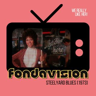 Fondavision: Steelyard Blues (1973)
