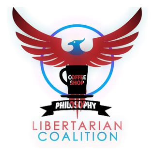 Coffee Shop Philosophy - Episode 31 - Libertarian Coalition