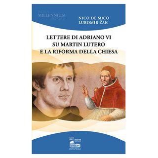 65 - Lettere di Adriano VI su Martin Lutero e la riforma della Chiesa