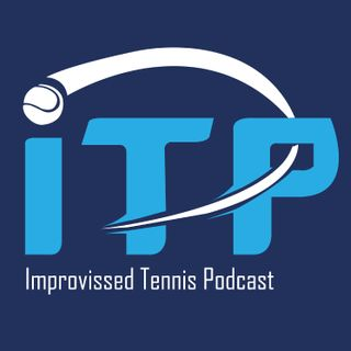 ITP - Un podcast improvisado de tenis
