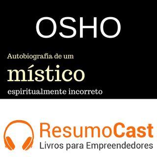 085 OSHO Autobiografia de um místico espiritualmente incorreto