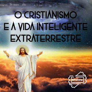 Ep008 - O Cristianismo e a vida inteligente extraterrestre - Eder Parker Show