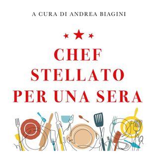 """Andrea Biagini """"Chef stellato per una sera"""""""