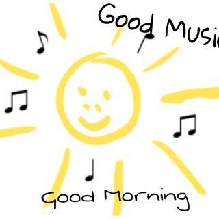 Good Music Good Morning
