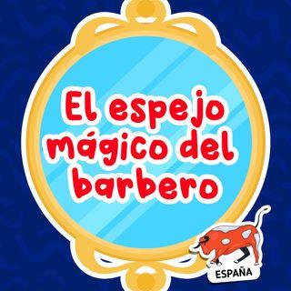 El espejo mágico del barbero 23 I Cuentos infantiles I cuentos para niños