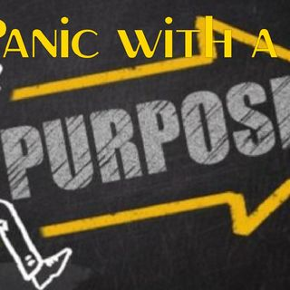 Episode 20 - Panic With A Purpose