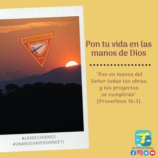 25 de octubre - Pon tu vida en las manos de Dios - Una Nueva Versión de Ti 2.0 - Devocional de Jóvenes