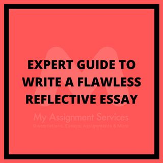 Expert Guide To Write A Flawless Reflective Essay