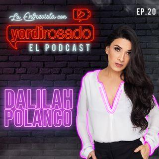 DALILAH POLANCO, lo que NUNCA HABÍA CONTADO