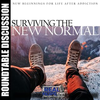 S1 Ep34 : Surviving The New Normal (Roundtable Discussion)