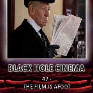047 - The Film Is Afoot