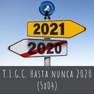 T.I.G.C. Hasta nunca 2020 (4x05)
