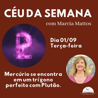 Céu da Semana - Terça-feira, dia 01/09: Mercúrio se encontra em um trígono perfeito com Plutão