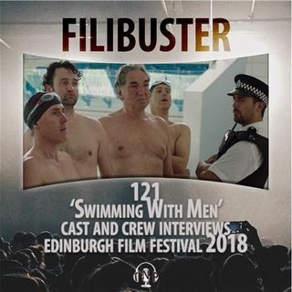 121 - 'Swimming With Men' Cast and Crew Interviews (EIFF 2018)