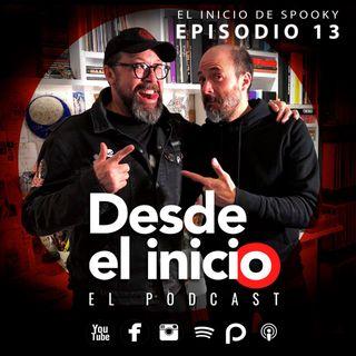 Desde el Inicio Episodio 13 -Eduardo Spooky Contreras-