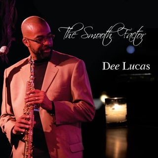 """The Smooth Factor"" Dee Lucas Style"