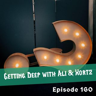 FC 160: Getting Deep with Ali & Xortz