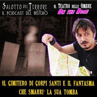 29 - Il cimitero di Corpi Santi e il fantasma che smarrì la sua tomba