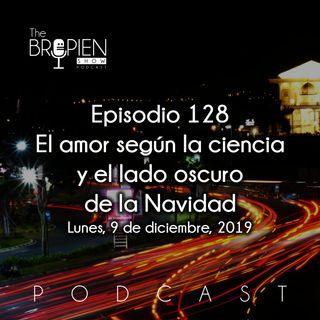 128 - Bropien - El amor según la ciencia y el lado oscuro de la Navidad